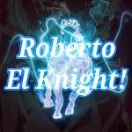 Roberto El Knight! Profile Picture