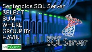 Sentencia SELECT, WHERE, GROUP BY, HAVING en SQL Server #SelectSQLServer