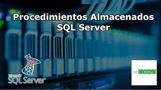Procedimientos Almacenados en SQL Server