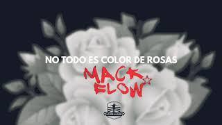 Mackflow//no todo es color de rosas
