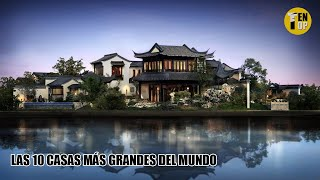 Top: Las 10 CASAS más GRANDES del MUNDO