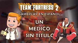 Un medico SIN TÍTULO - TEAM FORTRESS gameplay en ESPAÑOL 2019 - MauriOne