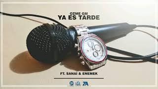 Enemek • Ya es tarde (FT. Ozme Gm & Sinaí) (2019)