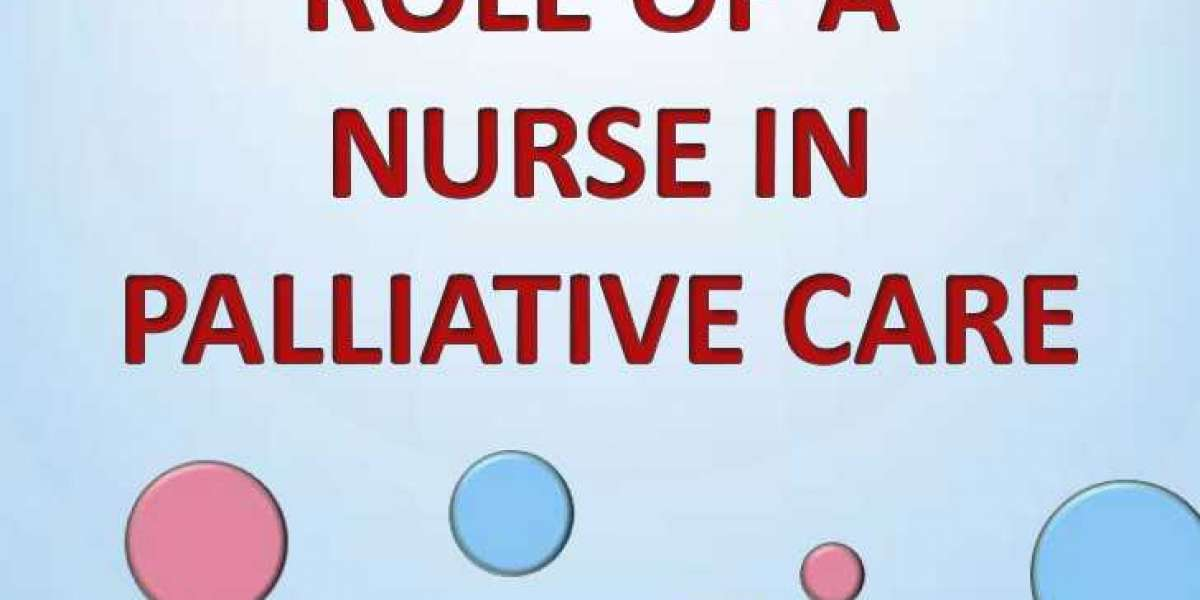 Role of a Nurse in Palliative Care